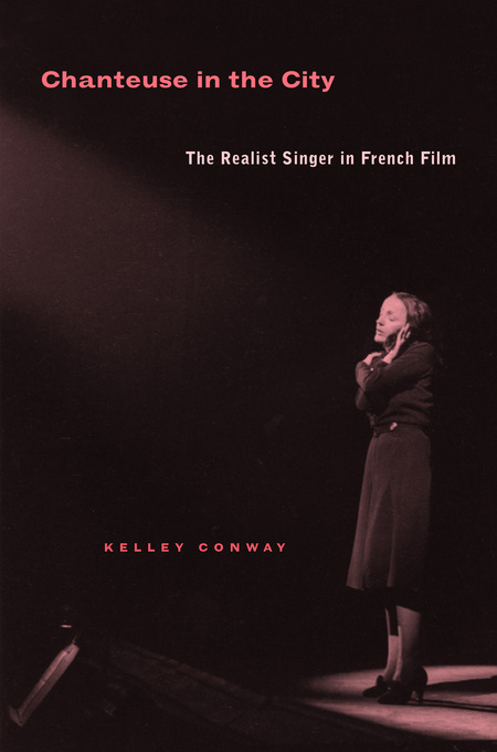 Chanteuse in the City: The Realist Singer in French Film