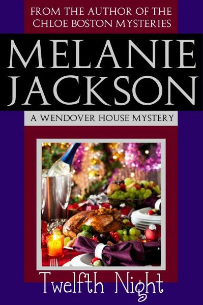 Twelfth Night (A Wendover House Mystery Book 2) By: Melanie Jackson