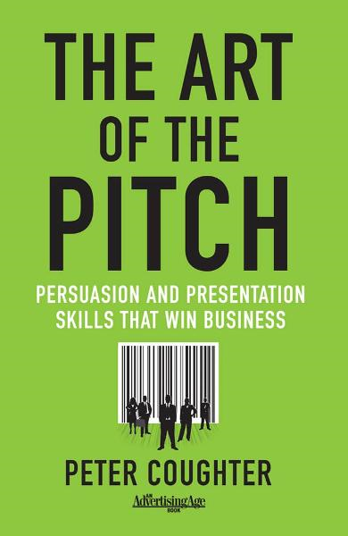 The Art of the Pitch By: Peter Coughter