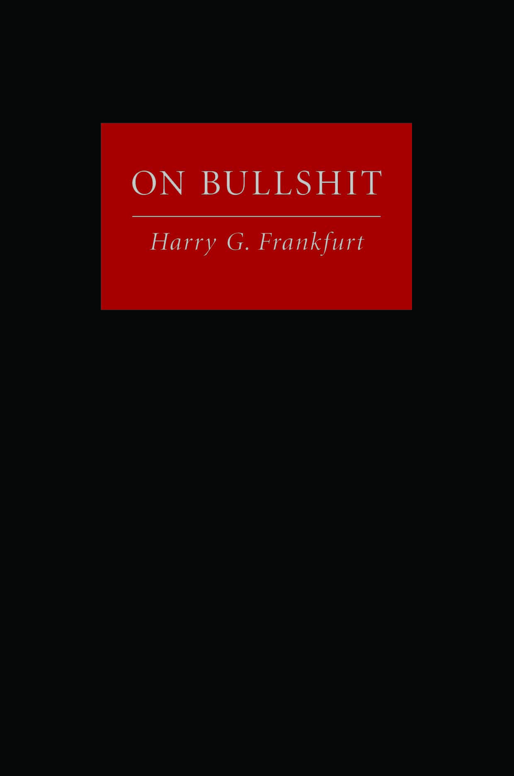 On Bullshit By: Harry G. Frankfurt