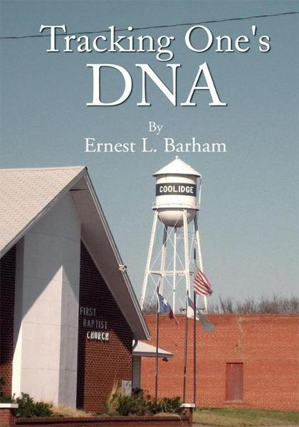 Tracking One's DNA By: Ernest Lynn Barham