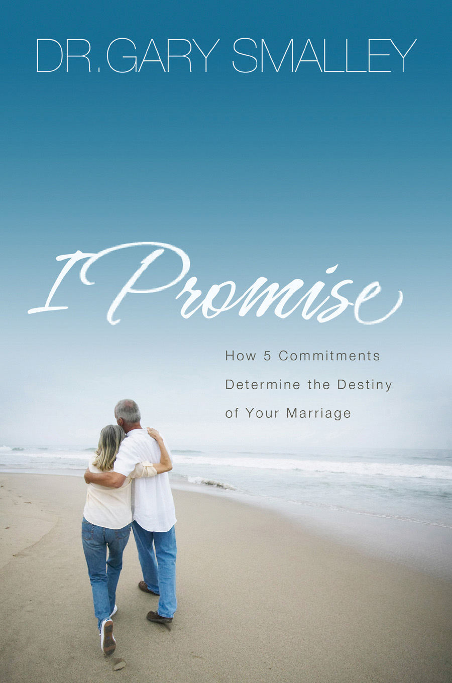 I Promise By: Gary Smalley