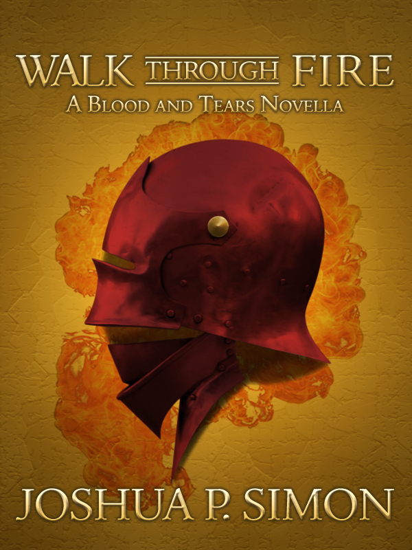 Walk Through Fire - A Blood and Tears Prequel Novella
