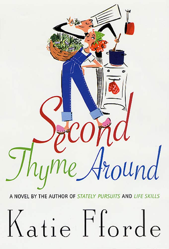 Second Thyme Around By: Katie Fforde