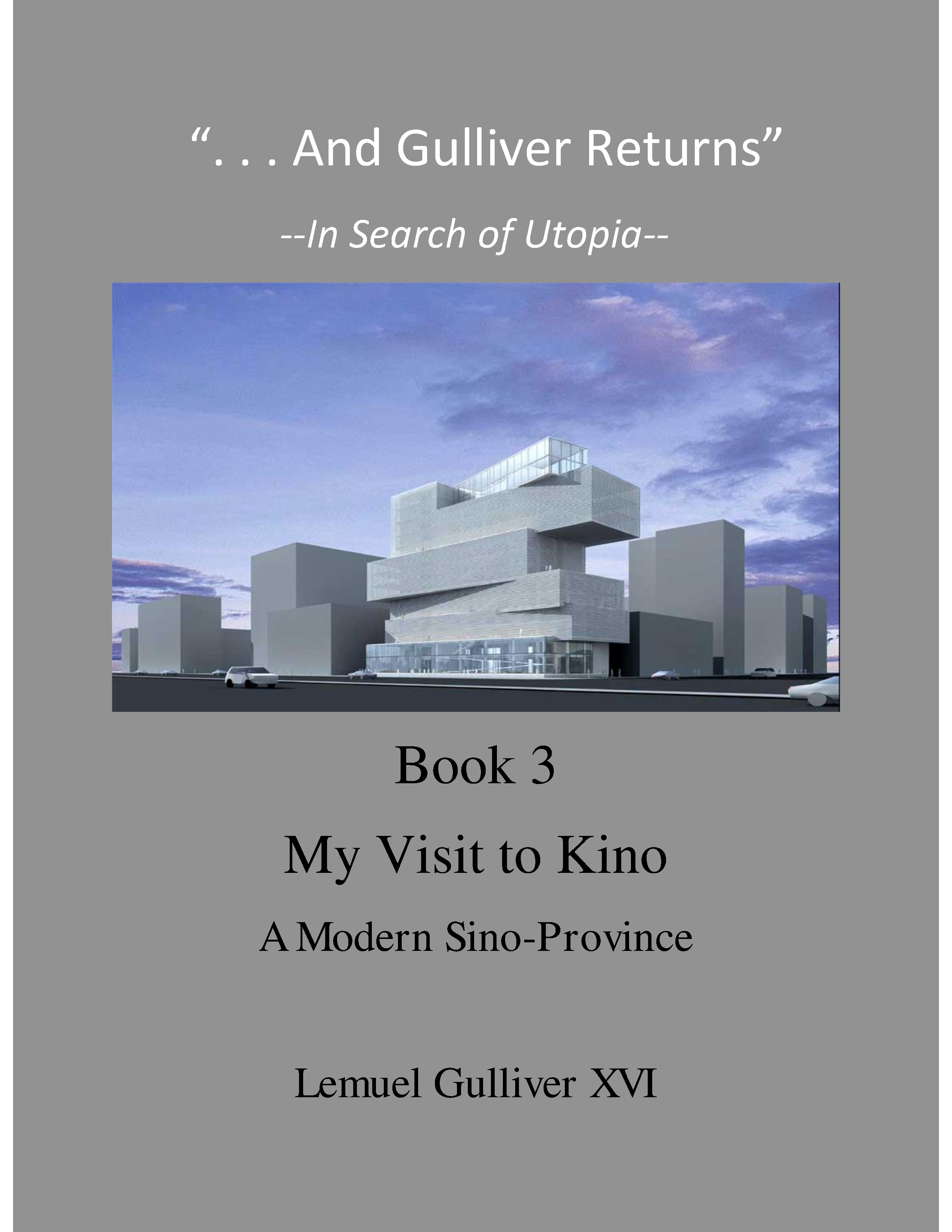 """And Gulliver Returns"" Book 3 A Visit to Kino"