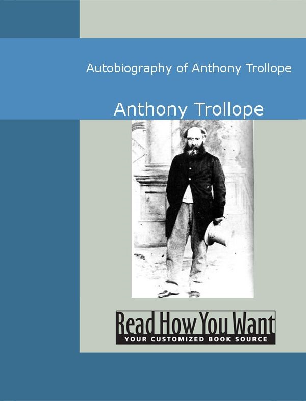 Autobiography Of Anthony Trollope By: Anthony Trollope