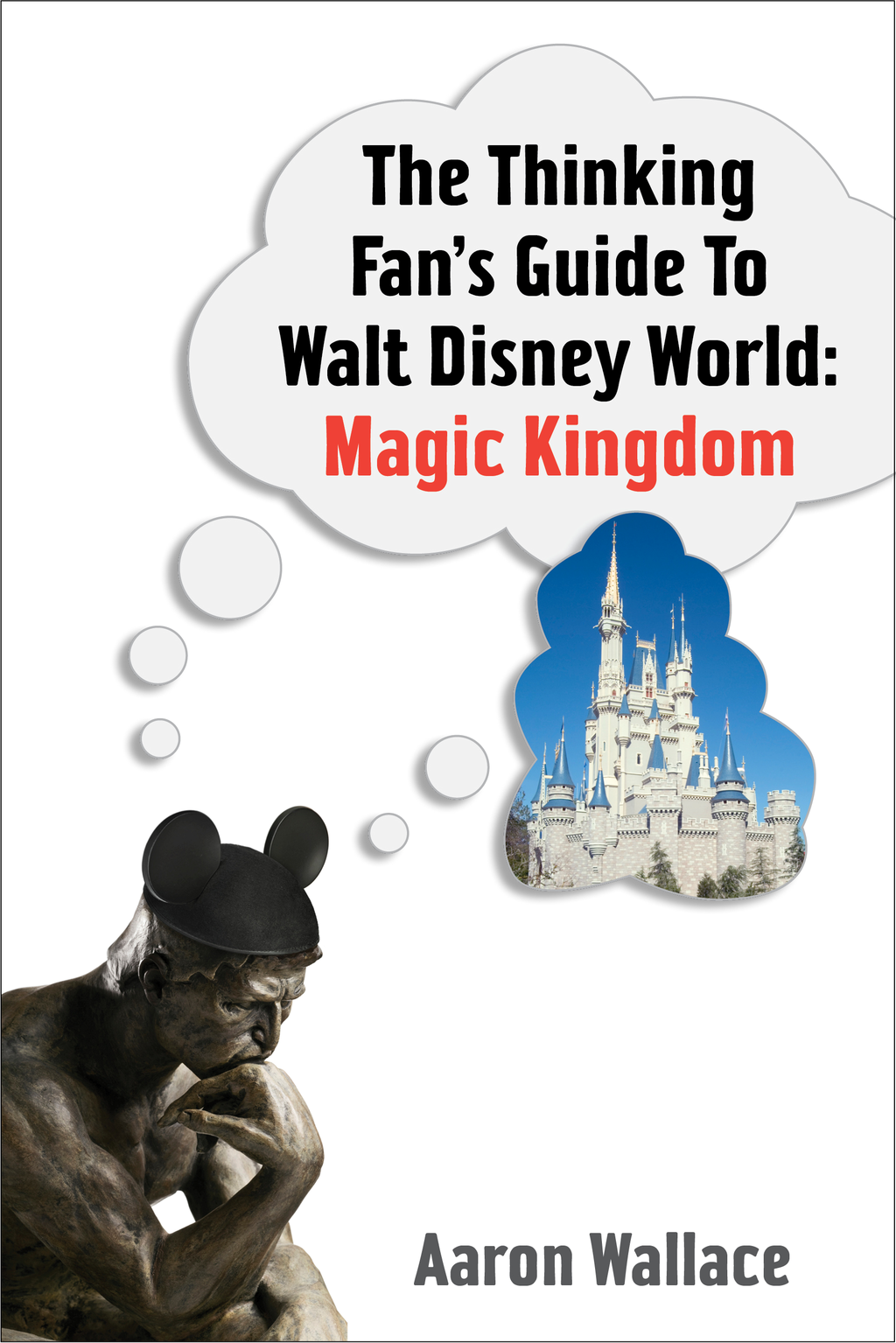 The Thinking Fan's Guide to Walt Disney World