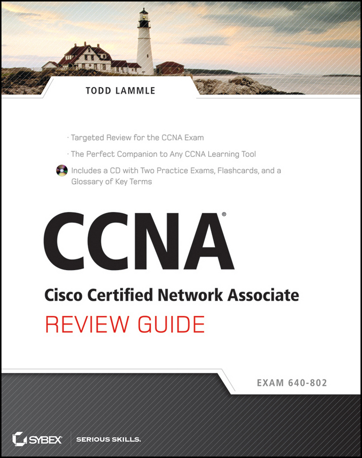 CCNA Cisco Certified Network Associate Review Guide By: Todd Lammle