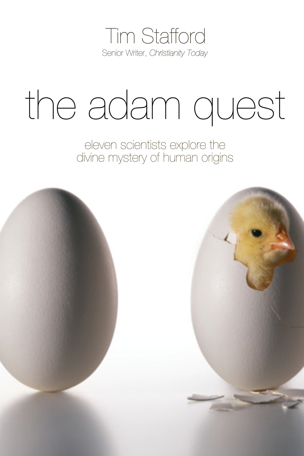 The Adam Quest Eleven Scientists Who Held on to a Strong Faith While Wrestling with the Mystery of Human Origins