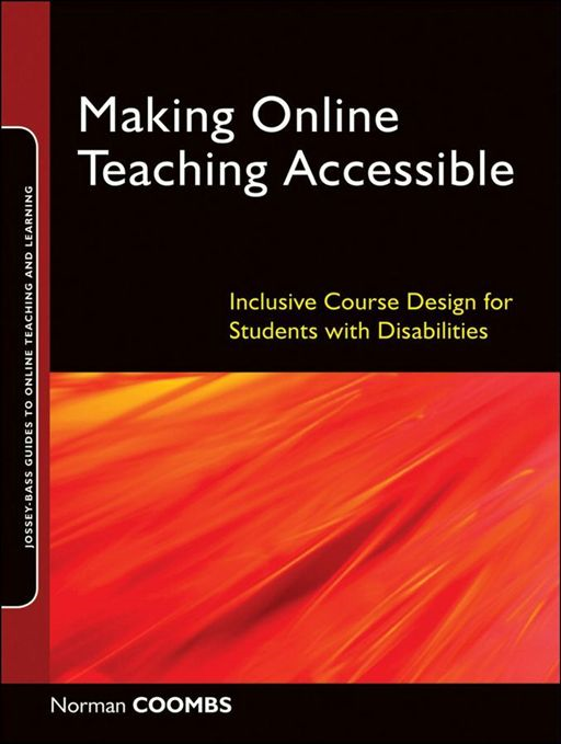 Making Online Teaching Accessible By: Norman Coombs