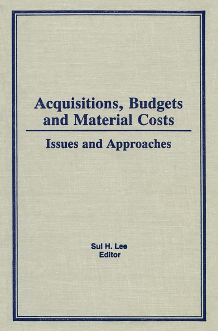 Acquisitions,  Budgets,  and Material Costs Issues and Approaches