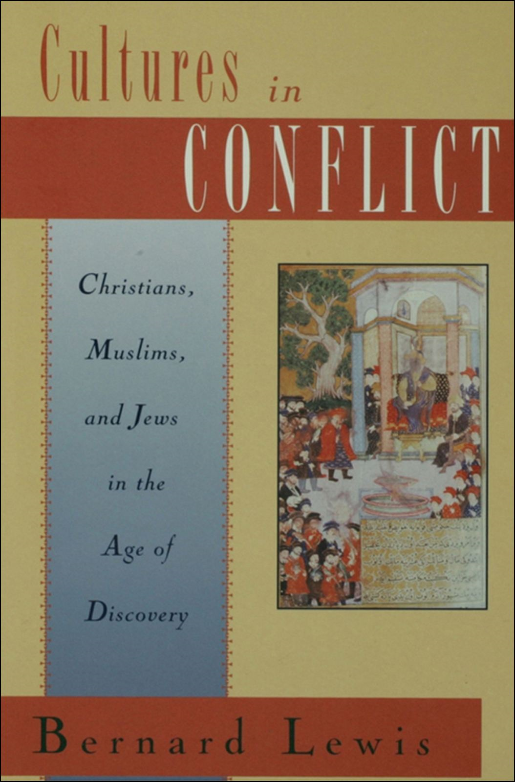Cultures in Conflict : Christians Muslims and Jews in the Age of Discovery