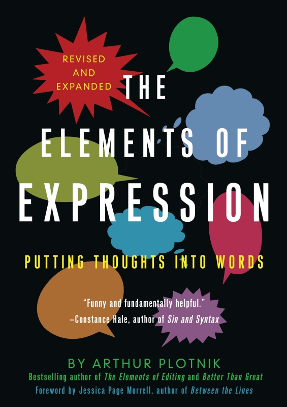 The Elements of Expression By: Arthur Plotnik