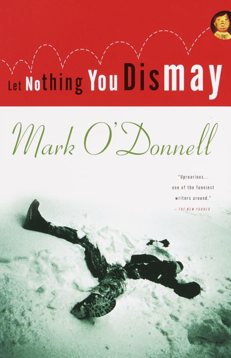 Let Nothing You Dismay By: Mark O'Donnell