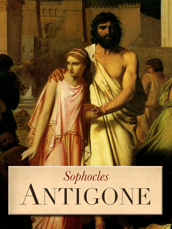 Antigone By: Sophocles