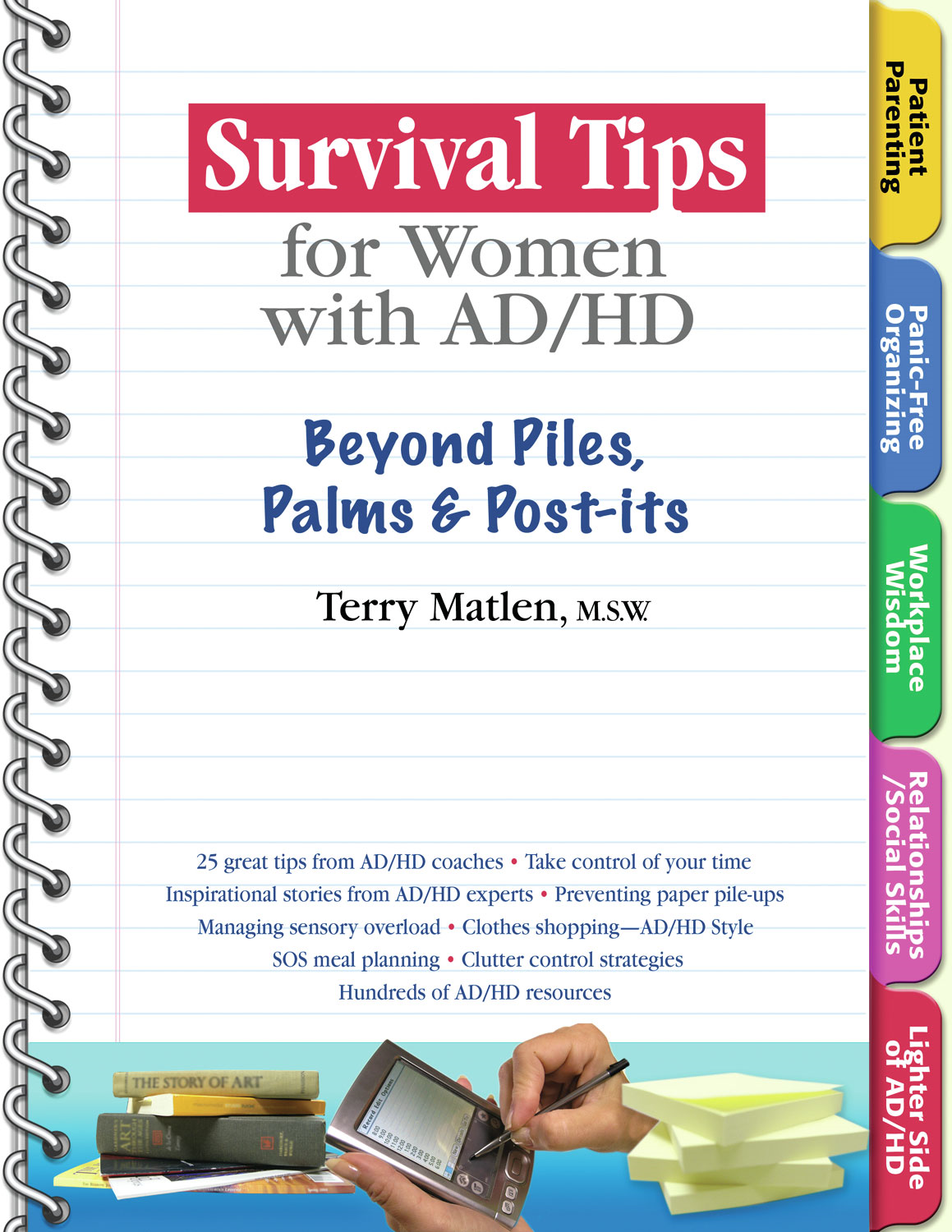 Survival Tips for Women with AD/HD: Beyond Piles, Palms, & Post-its