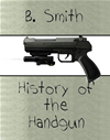 History Of The Handgun