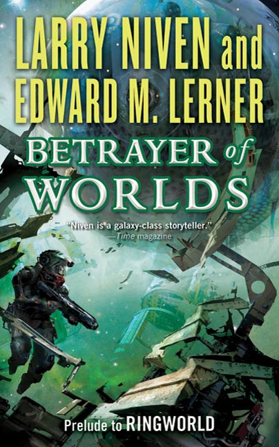 Betrayer of Worlds By: Edward M. Lerner,Larry Niven