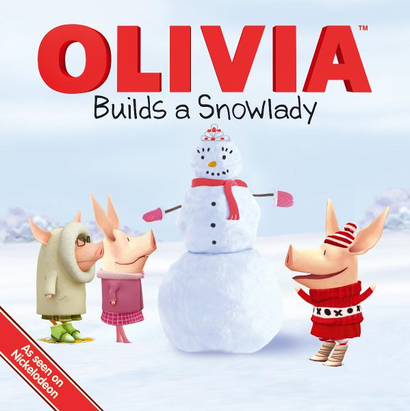 OLIVIA Builds a Snowlady By: Farrah McDoogle,Guy Wolek