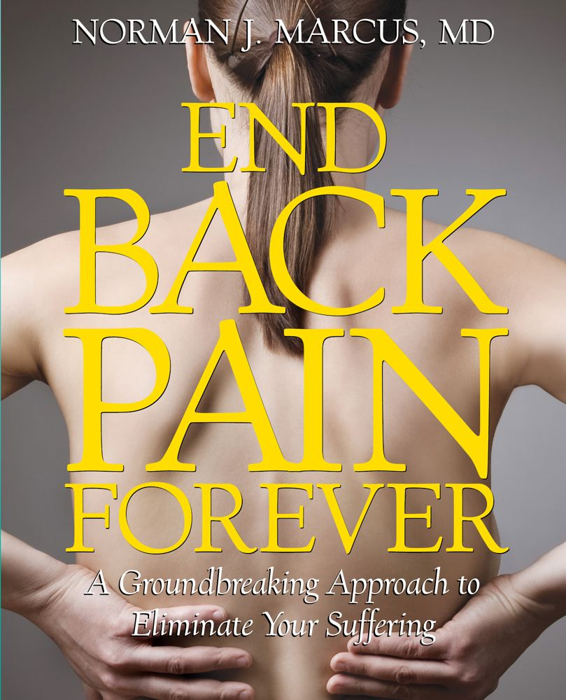 End Back Pain Forever By: Norman J. Marcus
