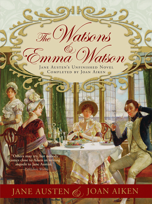 Watsons and Emma Watson: Jane Austen's Unfinished Novel Completed by Joan Aiken
