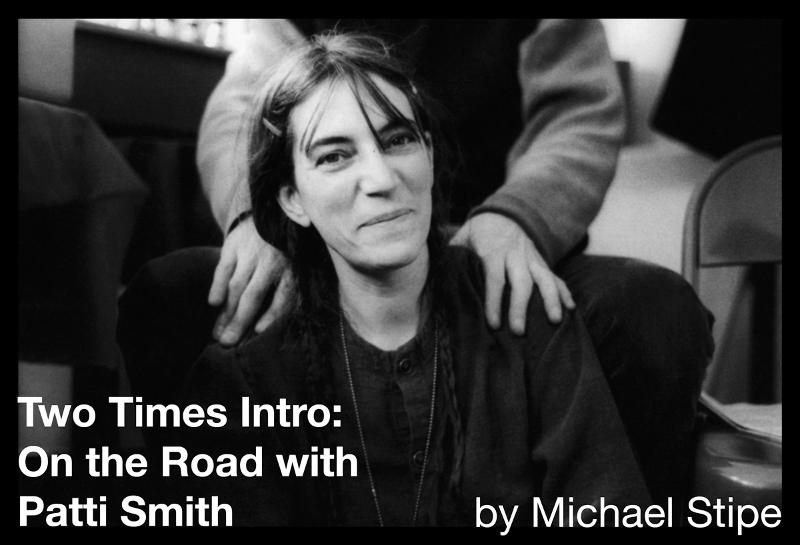 Two Times Intro: On the Road with Patti Smith