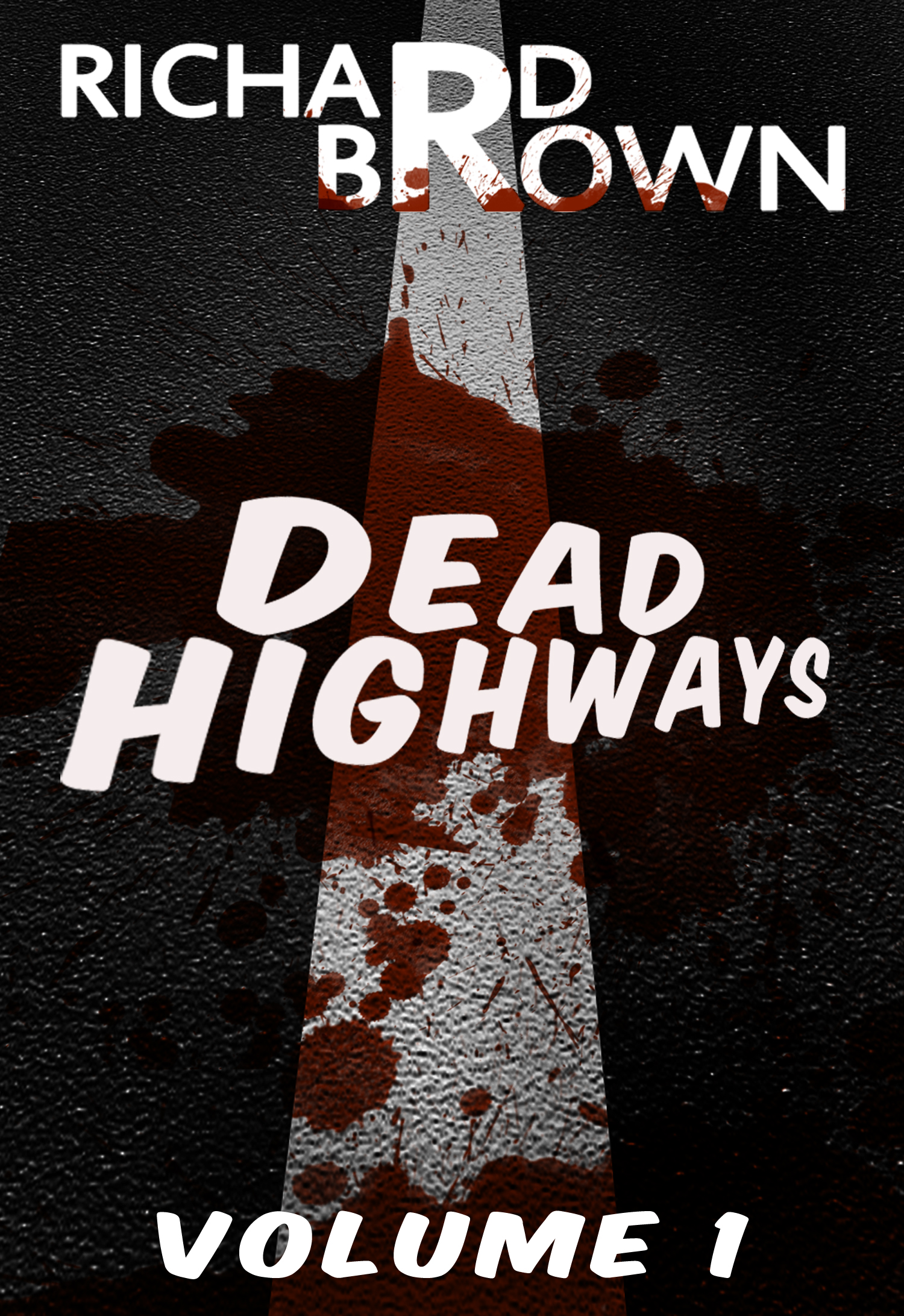 Dead Highways: Volume 1 (Episodes 1-3)