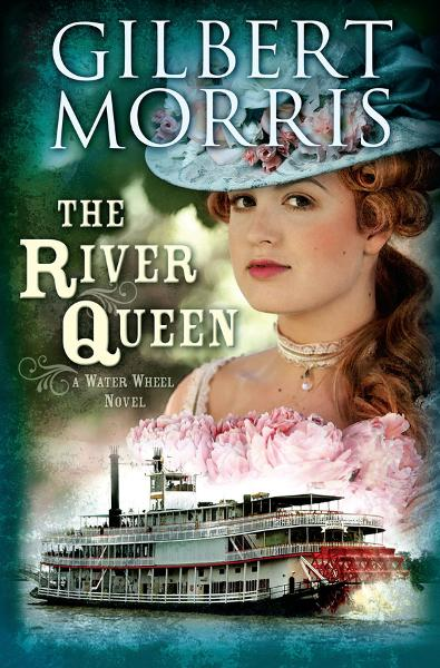 The River Queen: A Water Wheel Novel By: Gilbert Morris