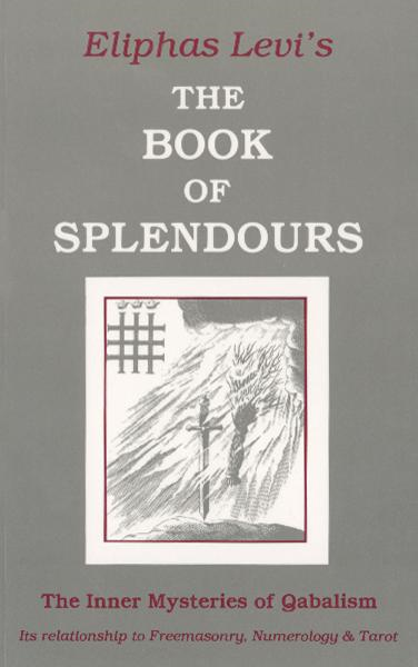 The Book of Splendours: The Inner Mysteries of Qabalism