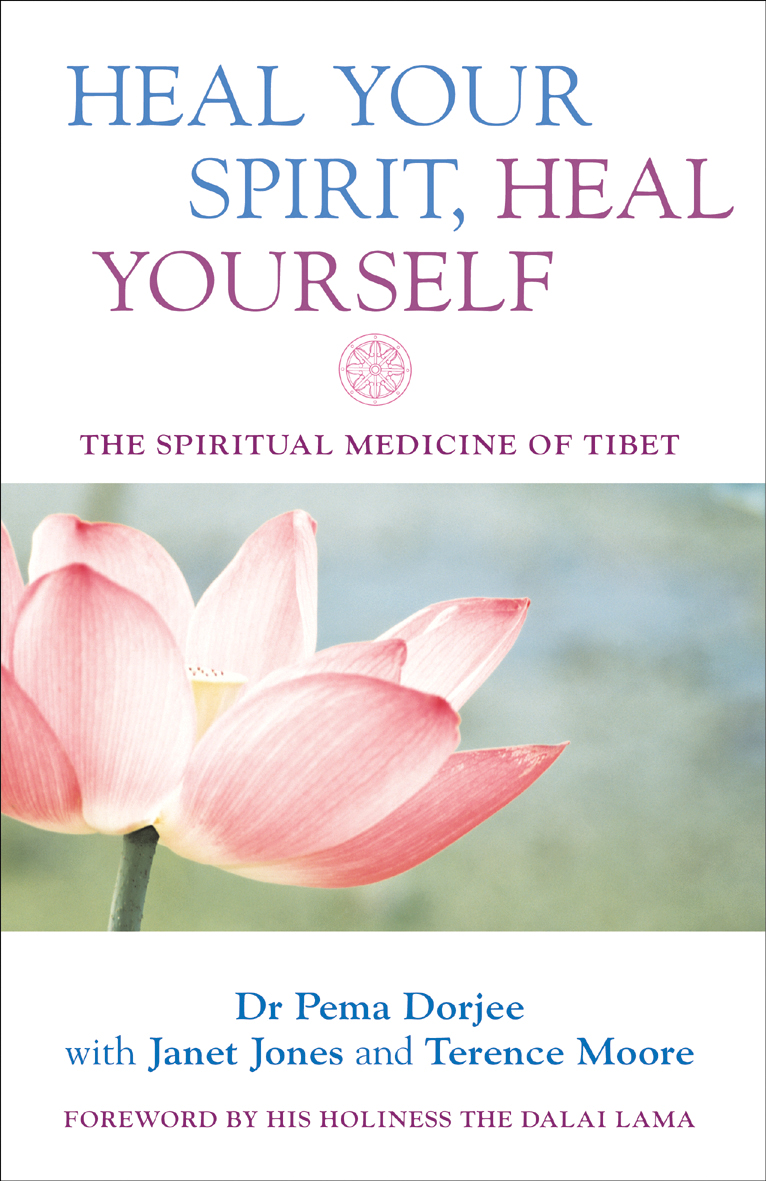 Heal Your Spirit,  Heal Yourself: The Spiritual Medicine of Tibet