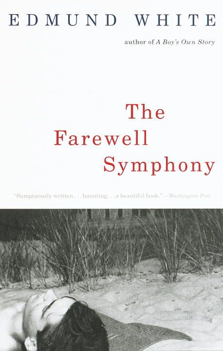 The Farewell Symphony By: Edmund White