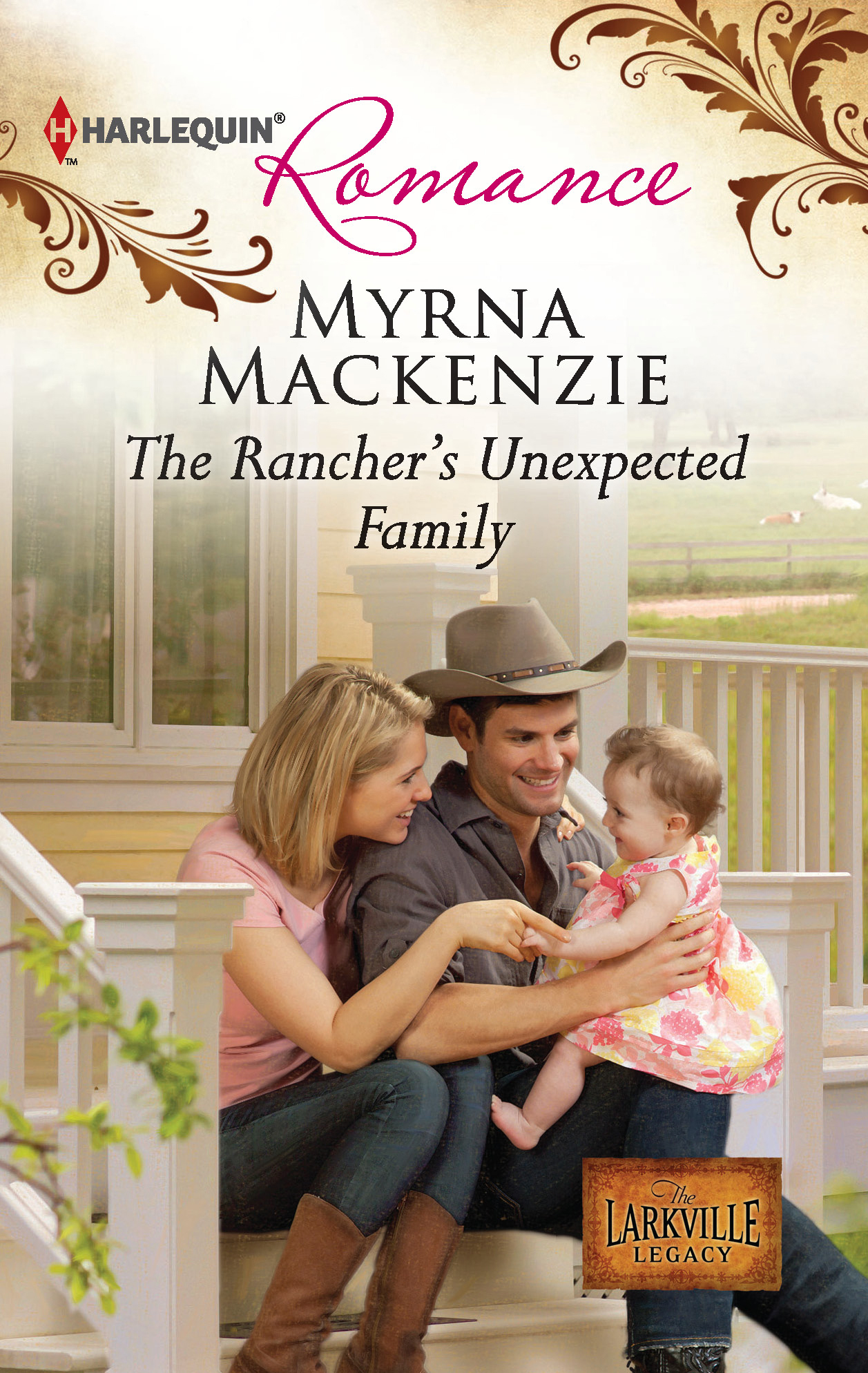 The Rancher's Unexpected Family By: Myrna Mackenzie