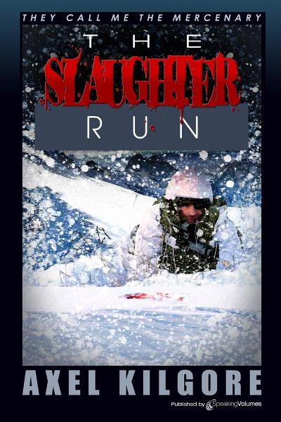 The Slaughter Run By: Axel Kilgore, Jerry Ahern