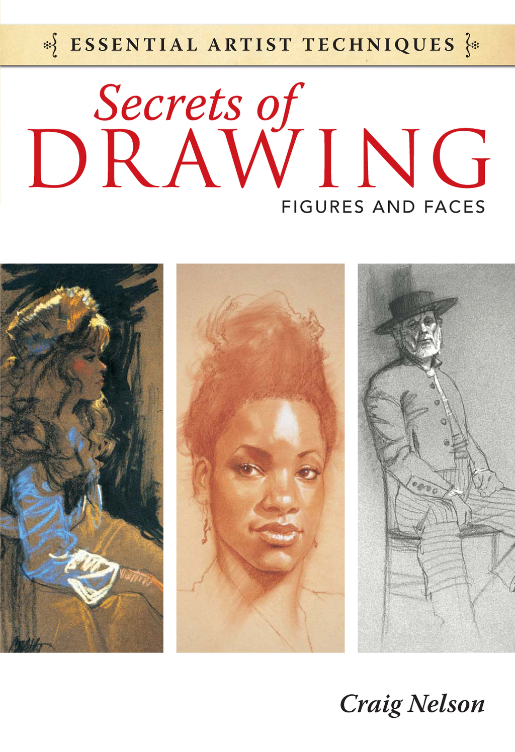 Secrets of Drawing - Figures and Faces By: Craig Nelson