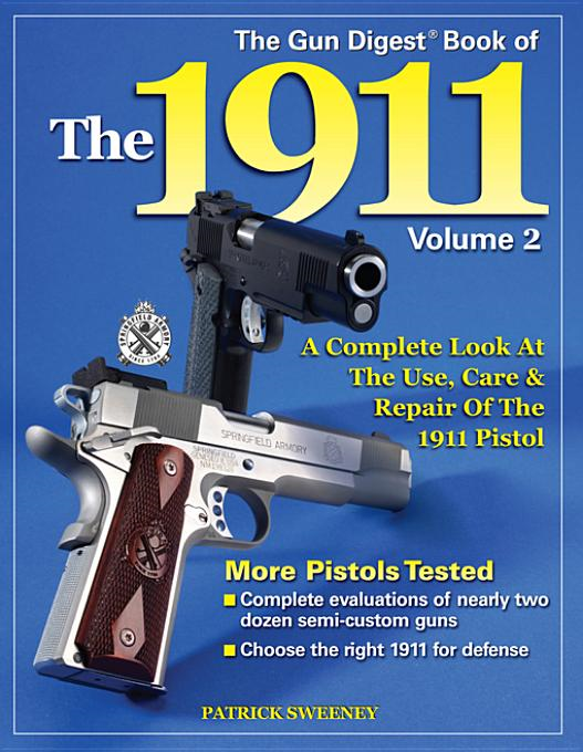 Gun Digest Book of the 1911: Volume 2