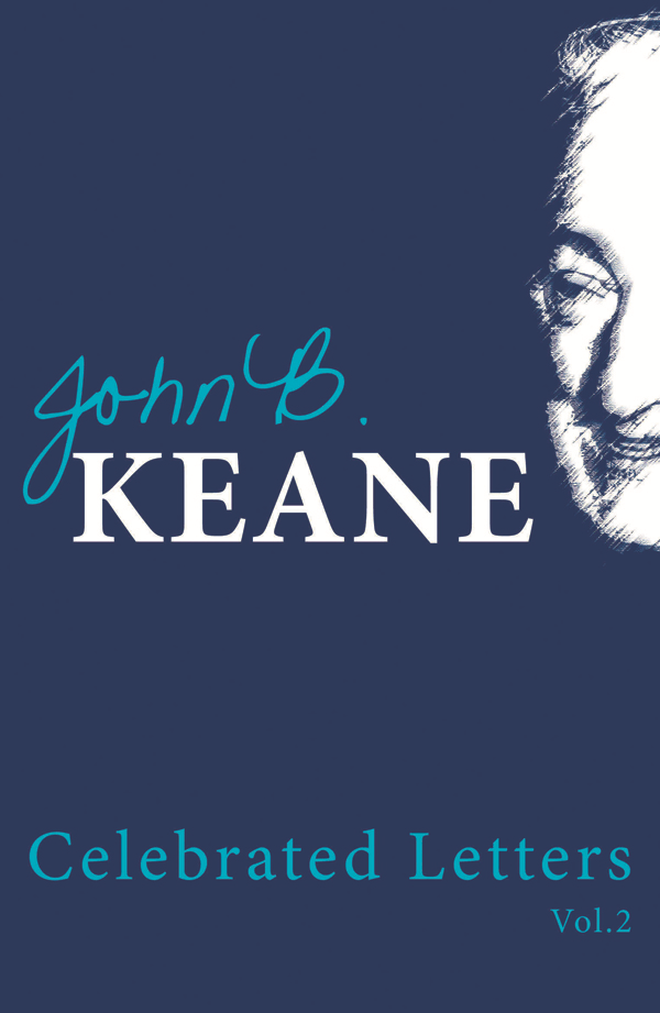 Celebrated Letters of John B Keane Volume 2: Best of John B. Keane's writings