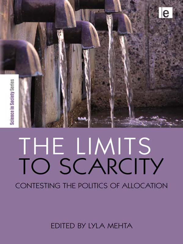 The Limits to Scarcity Contesting the Politics of Allocation