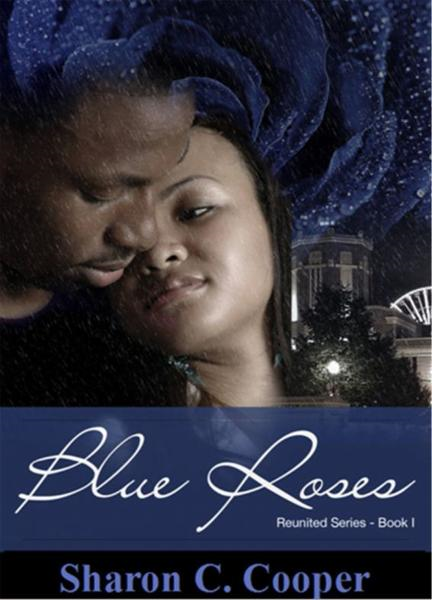 Blue Roses By: Sharon C. Cooper