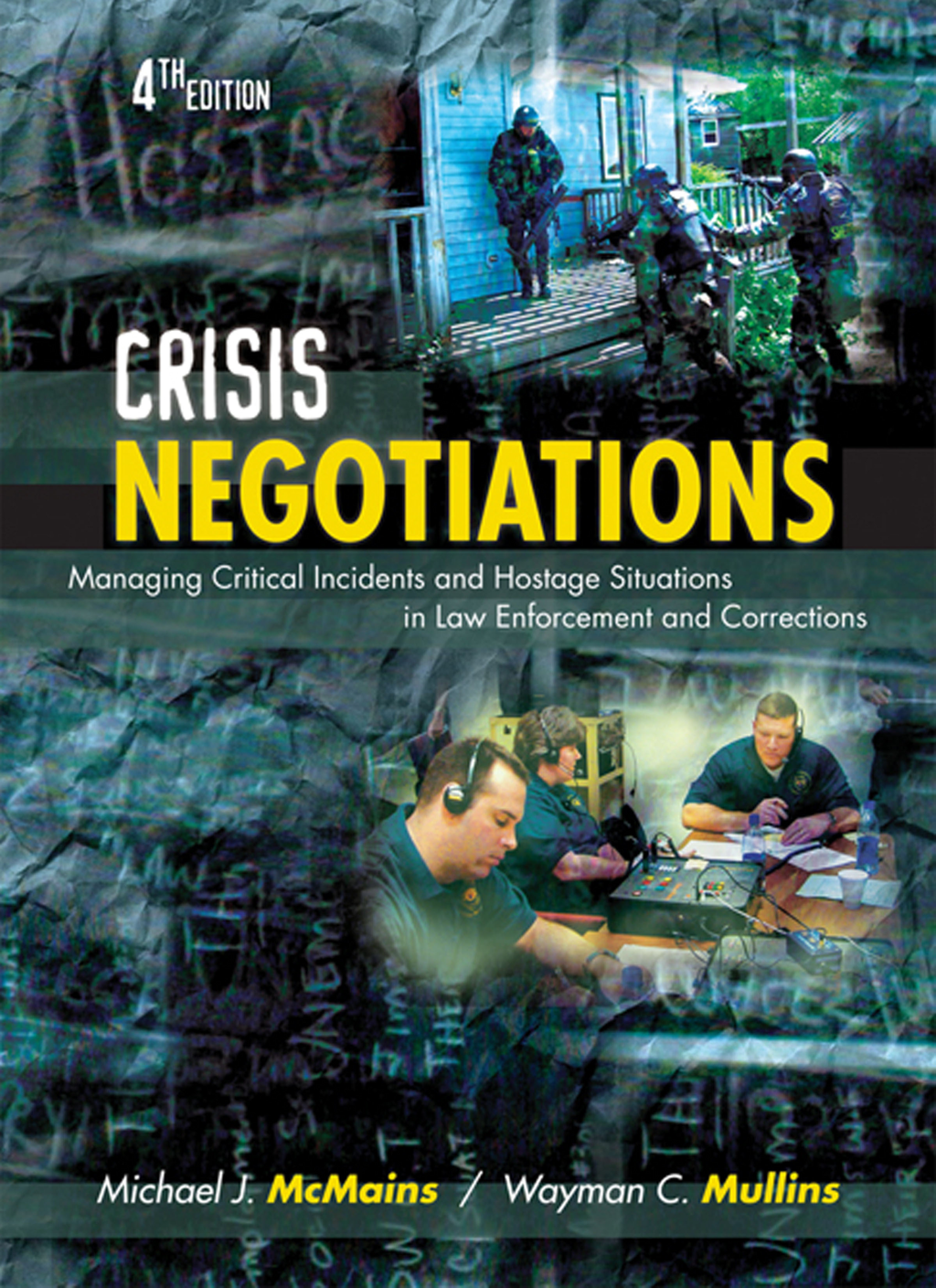 Crisis Negotiations By: Michael J. McMains,Wayman C. Mullins