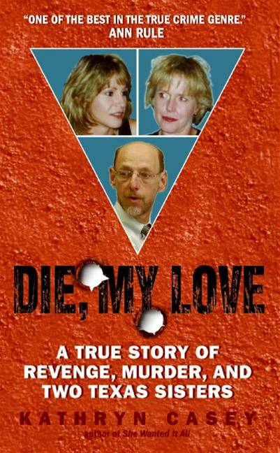 Die, My Love By: Kathryn Casey