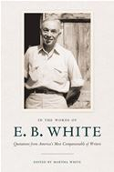 download In the Words of E. B. White: Quotations from America's Most Companionable of Writers book