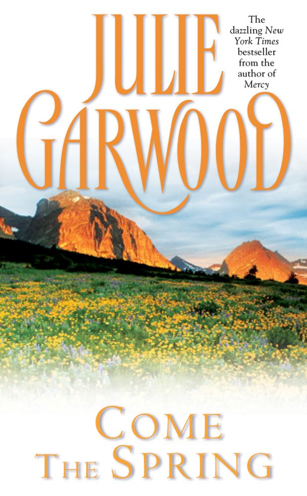 Come the Spring By: Julie Garwood