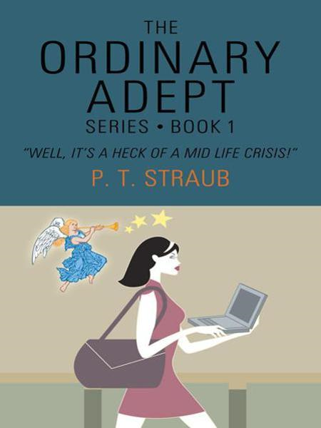 The Ordinary Adept By: P. T. Straub