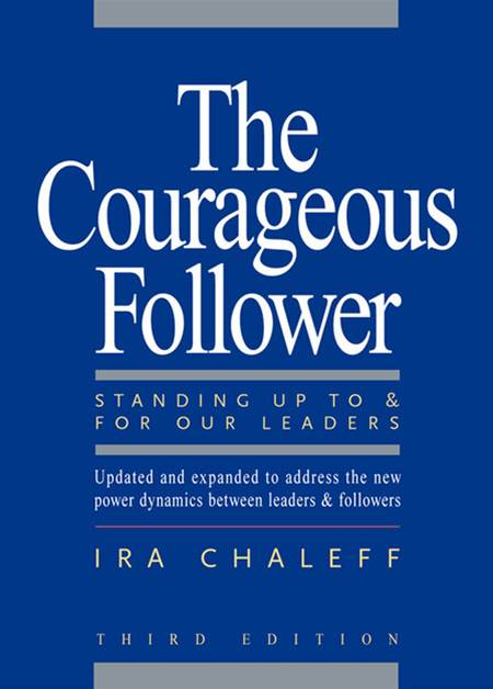 The Courageous Follower By: Ira Chaleff