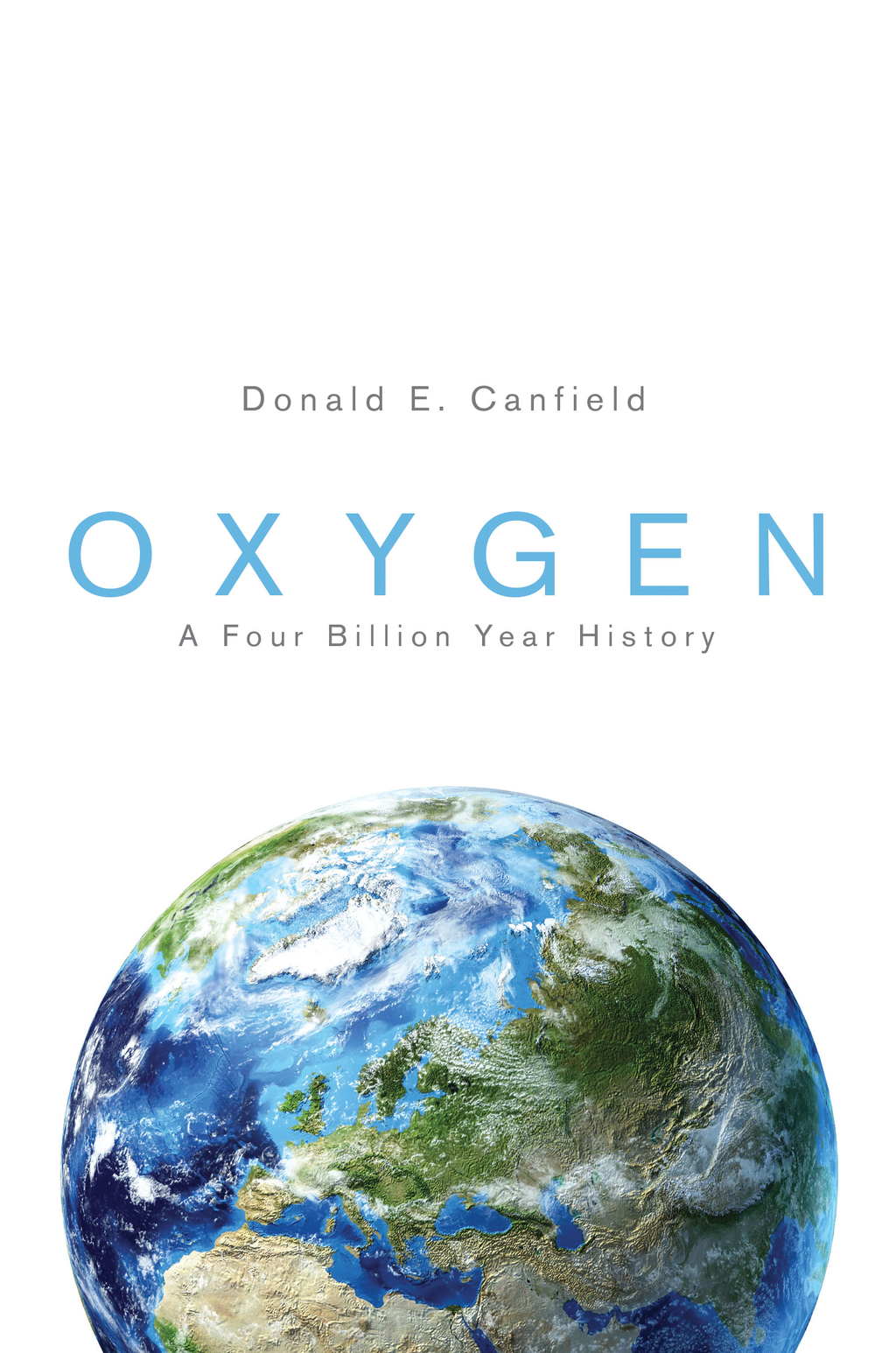 Oxygen A Four Billion Year History