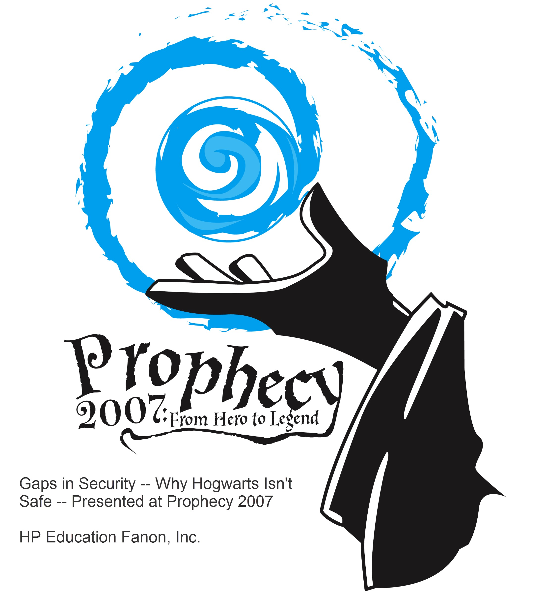 Gaps in Security – Why Hogwarts Isn't Safe: Presented at Prophecy 2007