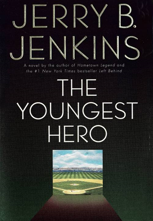 The Youngest Hero By: Jerry B. Jenkins