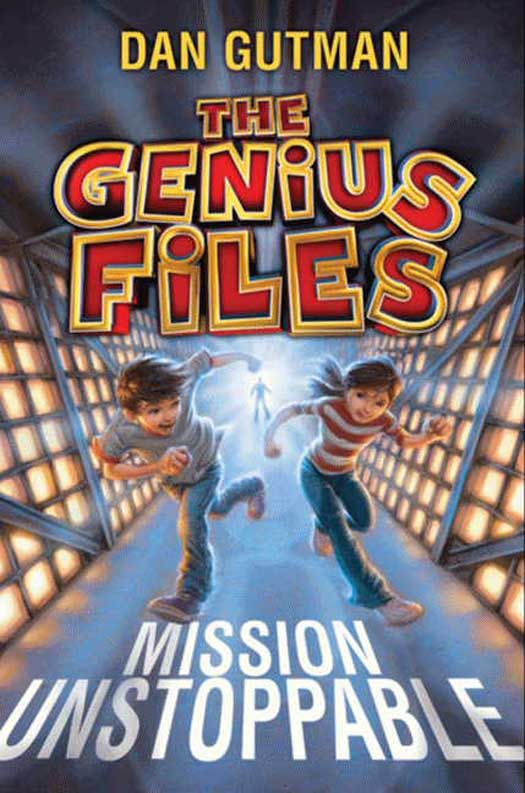 The Genius Files: Mission Unstoppable By: Dan Gutman
