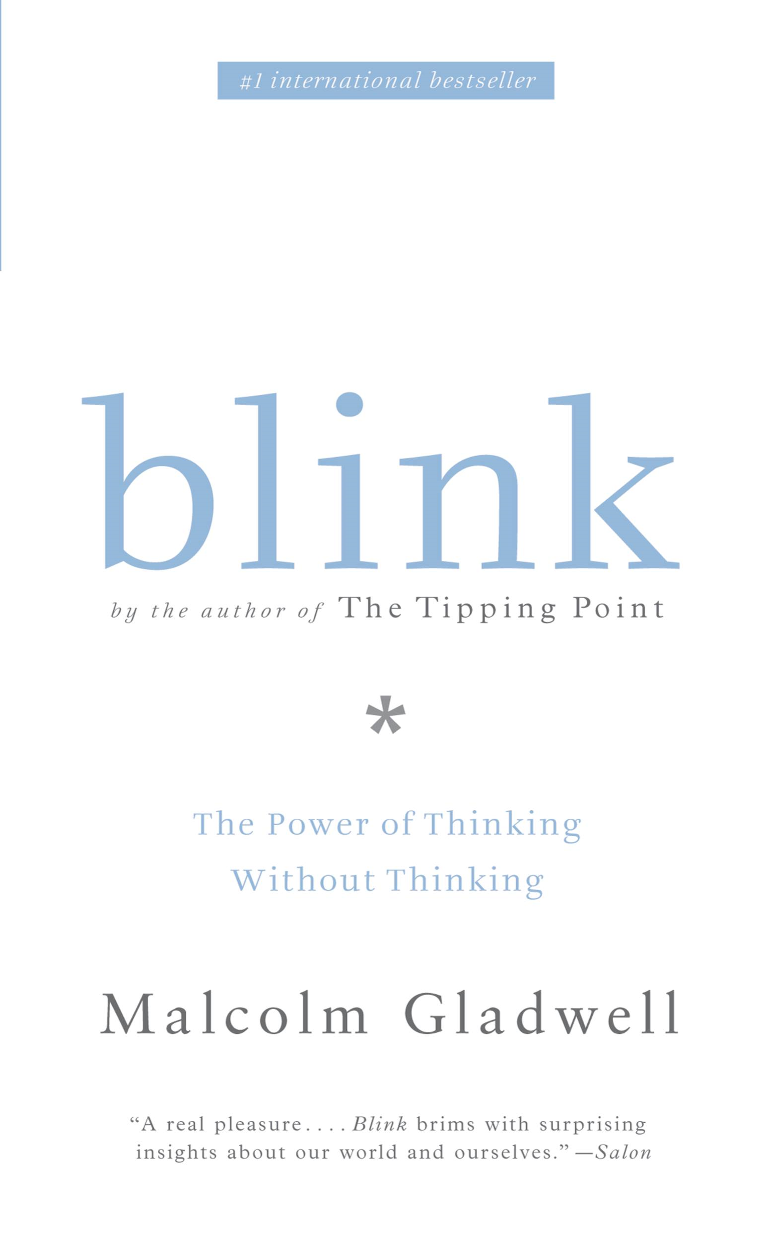 Blink By: Malcolm Gladwell