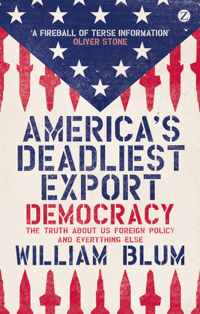America's Deadliest Export By: William Blum